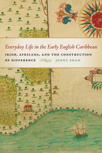 Jenny Shaw, Everyday Life in the Early English Caribbean