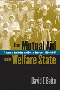 David Beito, From Mutual Aid to the Welfare State