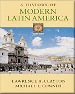 Lawrence Clayton, A History of Modern Latin America, 2nd Edition
