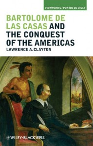 Lawrence Clayton, Bartolome de las Casas and the Conquest of the Americas