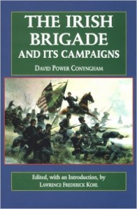 Lawrence Kohl, ed. The Irish Brigade and Its Campaigns