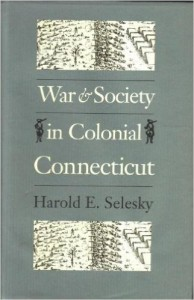 Harold Selesky,War and Society in Colonial Connecticut