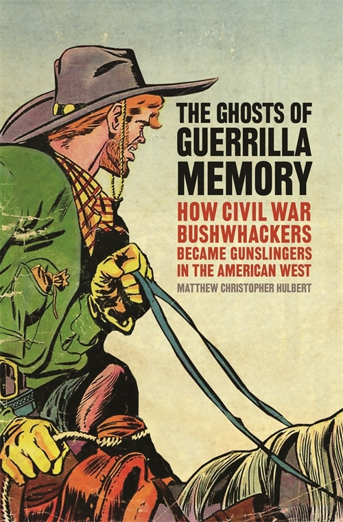 Book cover for Hulbert's The Ghosts of Civil War Memory. It's a cartoon drawing of a western gunslinger and it's really cool looking.