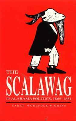 Dust jacket for The Scalawag in Alabama Politics. Features a cartoon goat dressed like a man.