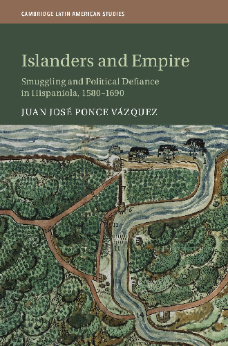 Book cover for Juan José Ponce-Vázquez's Islands and Empire
