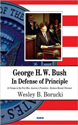 Dust Jacket for George H.W. Bush: In Defense of Principle, featuring a montaug using the American flag.