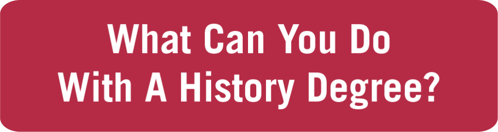 """Icon that reads """"What can you do with a history degree?"""""""
